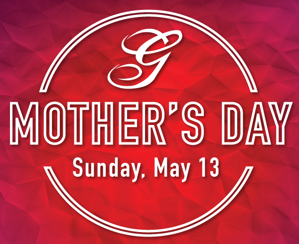 Mother's Day at Greystone | Sunday May 13th