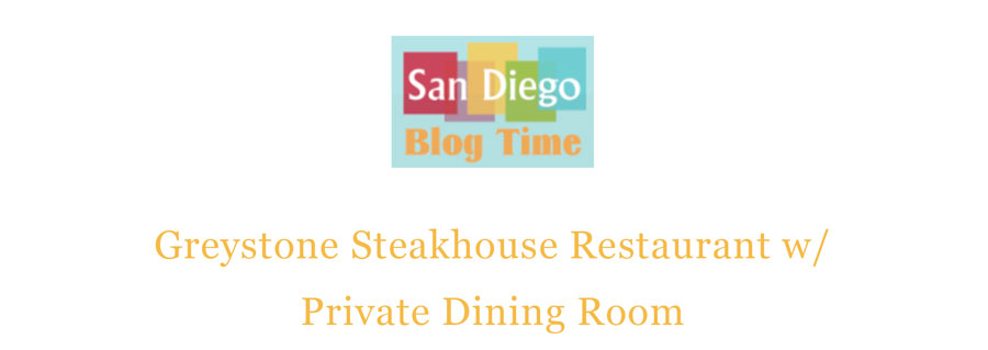 Greystone Prime Steakhouse & Seafood on San Diego Blog Time!